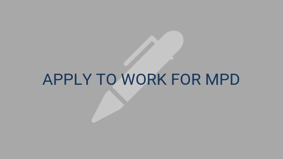 Click here to apply to work for MPD.